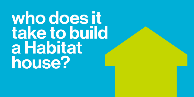 Who does it take to build a habitat house habitat for humanity - Free programs to build a house ...