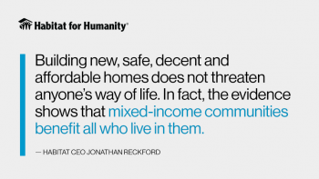 "Quote graphic that reads: ""Building new, safe, decent and affordable homes does not threaten anyone's way of life. In fact, the evidence shows that mixed-income communities benefit all who live in them."""