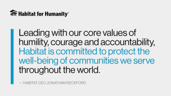 "Graphic of quote, which says: ""Leading with our core values of humility, courage and accountability, Habitat is committed to protect the well-being of communities we serve throughout the world."""