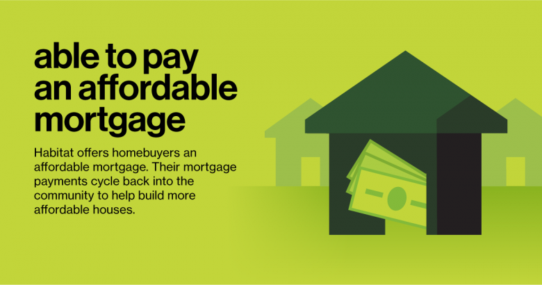 Able to pay an affordable mortgage: Qualifications for Habitat home ownership