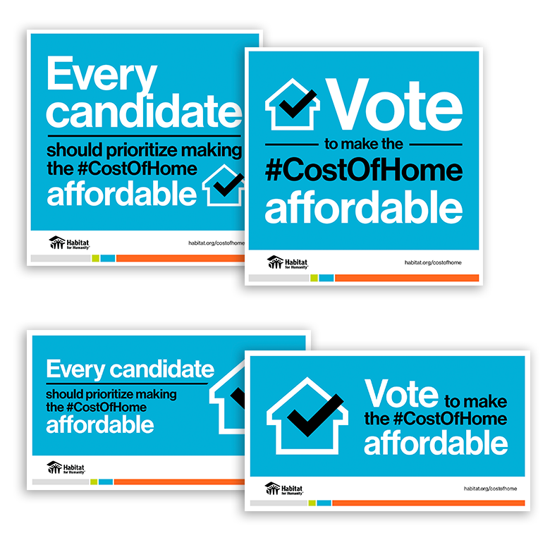 Sample graphics for Facebook, Twitter and Instagram reading 'Every candidate should prioritize making the #CostOfHome affordable' and 'Vote to make the #CostOfHome affordable'